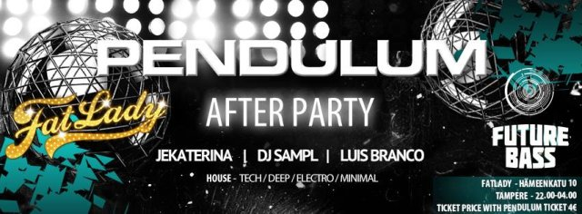PENDULUM After Party 13.2 @ FatLady